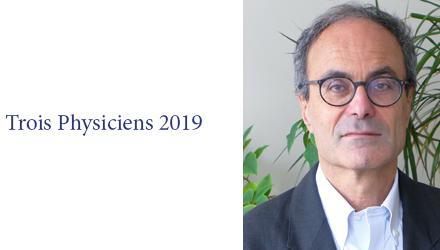 Vincent Hakim, Lauréat du Prix des Trois Physiciens 2019